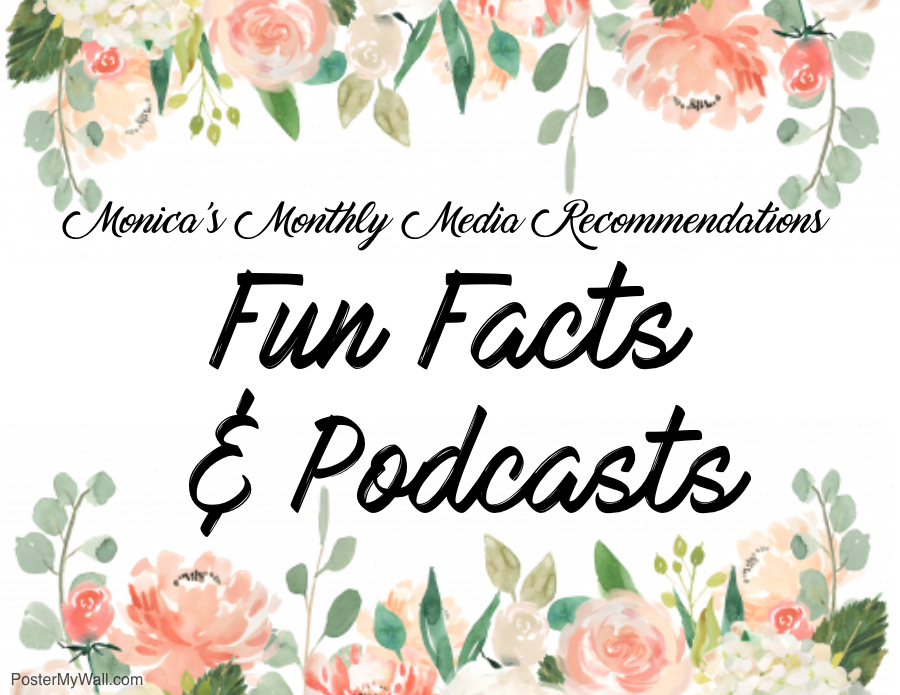 Monicas Monthly Media Recommendations Fun Facts and Podcasts - Made with PosterMyWall